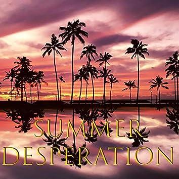 Summer Desperation