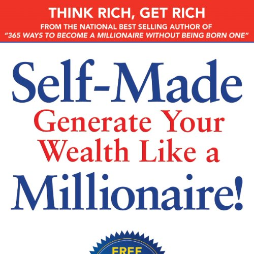 Self-Made: Generate Your Wealth Like a Millionaire! audiobook cover art