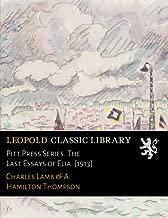 Pitt Press Series. The Last Essays of Elia. [1913]