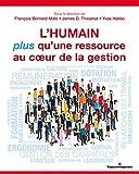 L'humain, plus qu'une ressource au coeur de la gestion: Perspectives de gestion des ressources humaines (HR.PUL/HORS COL) (French Edition)