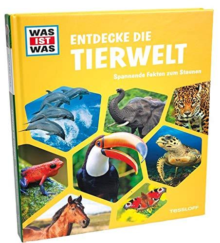 WAS IST WAS Entdecke die Tierwelt: Spannende Fakten zum Staunen (WAS IST WAS Edition)