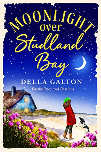 Moonlight Over Studland Bay: A heartwarming read of family, friendship and growing up by [Della Galton]