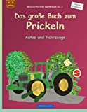 BROCKHAUSEN Bastelbuch Bd. 2 - Das große Buch zum Prickeln: Autos und Fahrzeuge (Kleine Entdecker, Band 2)
