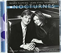 Rene茅 Fleming & Jean-Yves Thibaudet - Night Songs (Faur茅, Debussy, Marx, Strauss, Rachmaninov) (2002-11-21)