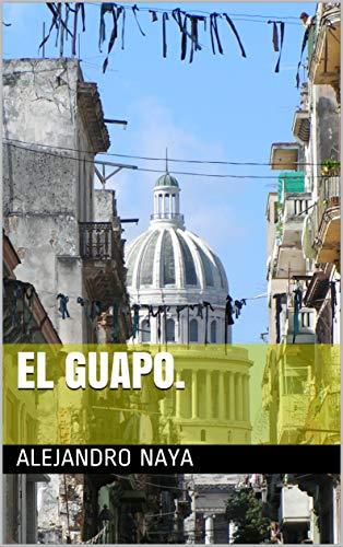 EL GUAPO.