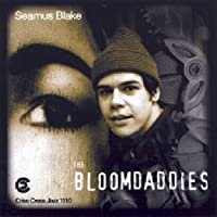 Bloomdaddies by SEAMUS BLAKE (1996-04-16)