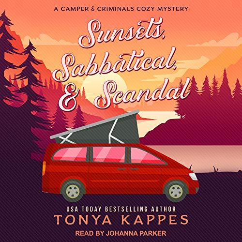Sunsets, Sabbatical, & Scandal Audiobook By Tonya Kappes cover art