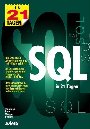 SQL in 21 Tagen . Die Datenbank-Abfragesprache SQL vollständig erklärt (in 14/21 Tagen)