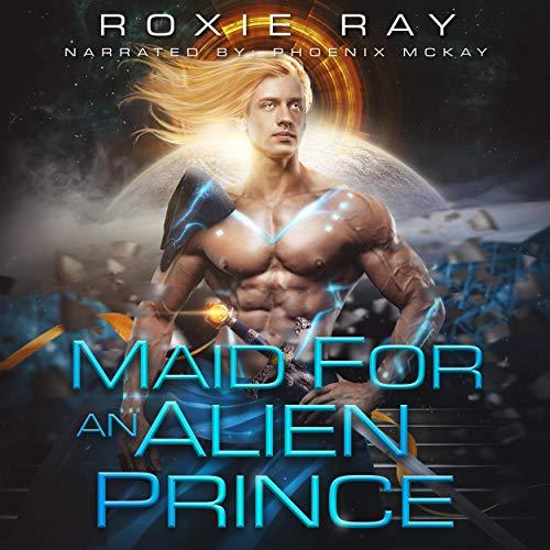 Maid for an Alien Prince: A SciFi Alien Romance (Intergalactic Exchange Program, Book 1)