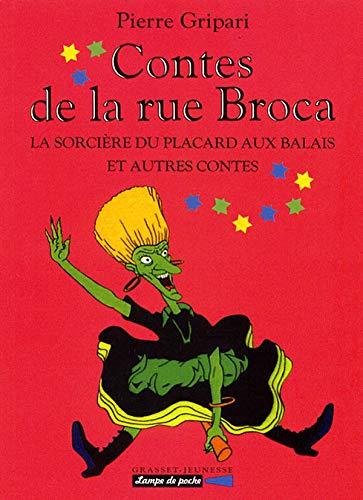 La sorcière du placard aux balais et autres contes - n° 1: Contes de la rue Broca