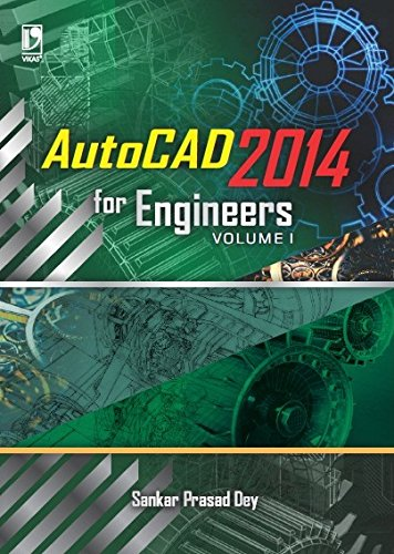 Autocad 2014 for Engineers Volume 1 (For Polytechnic Student) (English Edition)