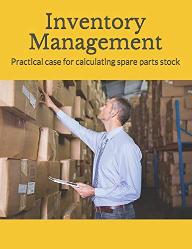 Compare Textbook Prices for Inventory Management: Practical case for calculating spare parts stock industrial management  ISBN 9798632908504 by EL KFITA, Abdelaziz