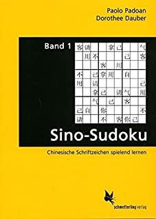 Sino-Sudoku. Band 1: Chinesische Schriftzeichen spielend ler