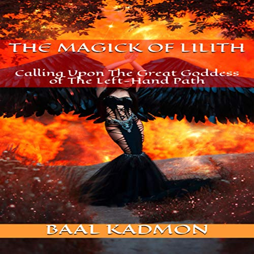 The Magick of Lilith: Calling upon the Great Goddess of the Left Hand Path Titelbild