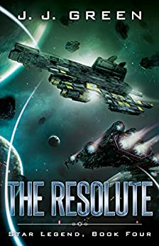 The Resolute (Star Legend Book 4) by [J.J. Green]