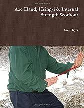 Axe Hand; Hsing-i & Internal Strength Workout