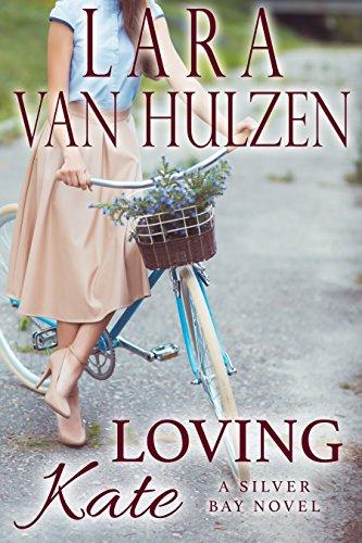 Loving Kate (Silver Bay series Book 2) by [Lara Van Hulzen]