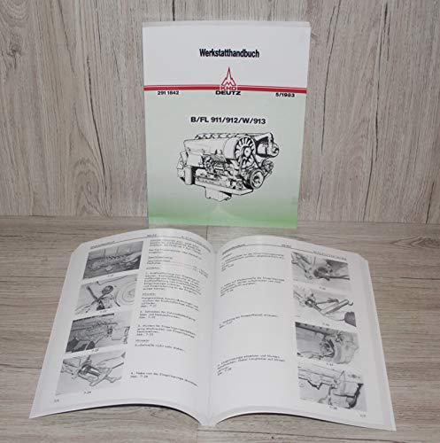 DEUTZ Werkstatthandbuch Traktor Diesel Motor B/F L 911/912 / W / 913