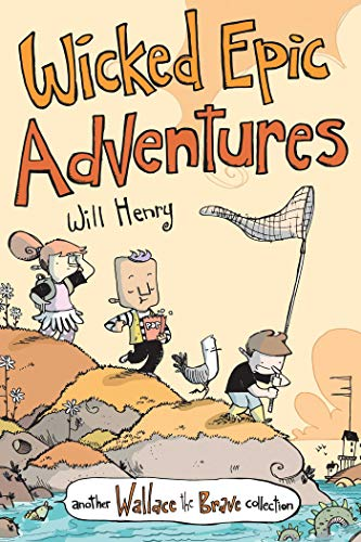 Wicked Epic Adventures: Another Wallace the Brave Collection (Volume 3)