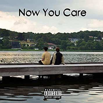 Now You Care