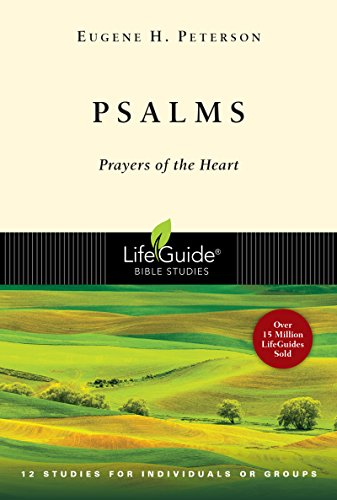 PSALMS: Prayers of the Heart - 12 Studies for Individuals or Groups (Lifeguide Bible Studies)