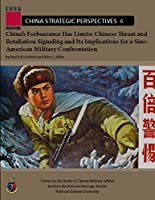 China's Forbearance Has Limits: Chinese Threat and Retaliation Signaling and Its Implications for a Sino-American Military Confrontation