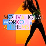 Motivational Workout Anthems