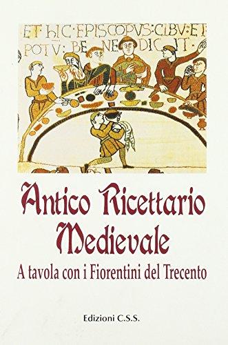 Antico ricettario medievale. A tavola con i fiorentini del Trecento