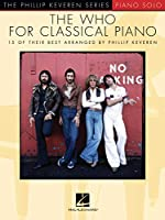 The Who for Classical Piano: 15 of Their Best (The Phillip Keveren Series: Piano Solo)