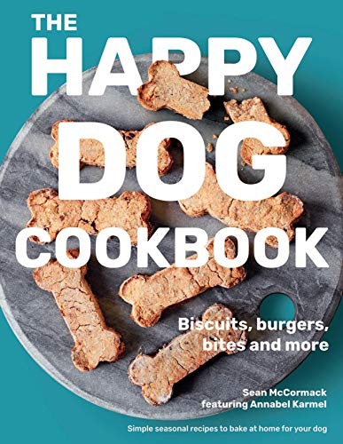 The Happy Dog Cookbook: Biscuits, Burgers, Bites and More