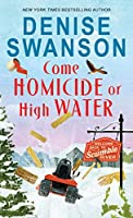 Come Homicide or High Water (Welcome Back to Scumble River)