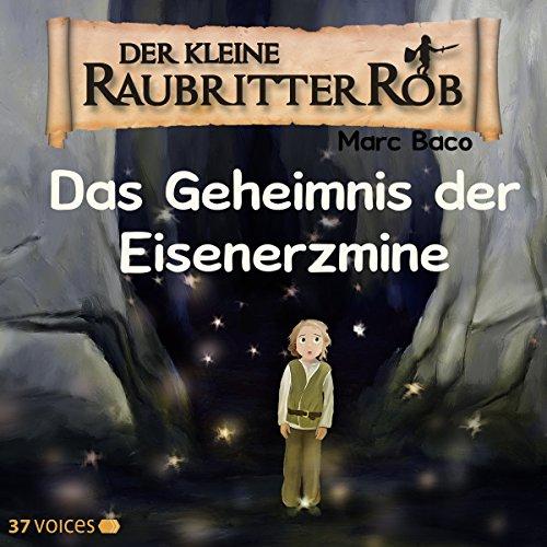 Das Geheimnis der Eisenerzmine (Der kleine Raubritter Rob 2) cover art