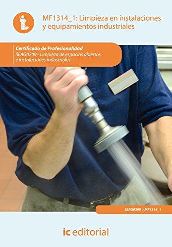 Limpieza de instalaciones y equipamientos industriales. seag0209 - limpieza en espacios abiertos e instalaciones industriales