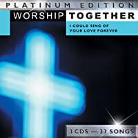 Worship Together: I Could Sing of Your Love