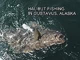 Halibut Fishing in Gustavus, Alaska