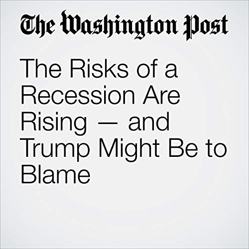 『The Risks of a Recession Are Rising — and Trump Might Be to Blame』のカバーアート