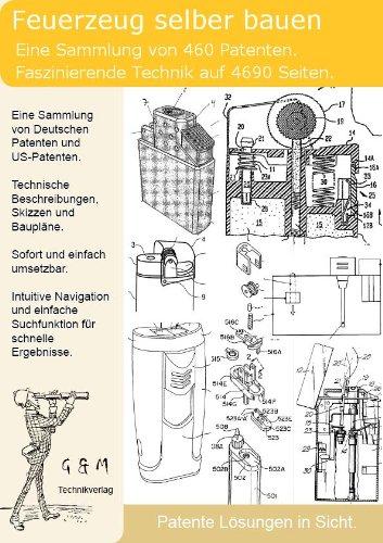 Feuerzeug selber bauen: Nutzen Sie jetzt 460 Patente!