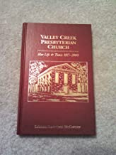 Valley Creek Presbyterian Church, Her Life & Times 1817-2000