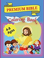 Bible Coloring Book Premium: Premium Coloring Pages and Story About Jesus (Kidd's Coloring Books)