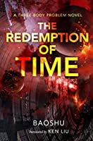 The Redemption of Time (Remembrance of Earth's Past, 4)