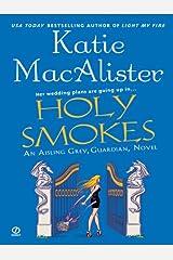 "Holy Smokes: An Aisling Grey, Guardian, Novel (""Aisling Grey, Guardian, Novel"" Book 4) Kindle Edition"