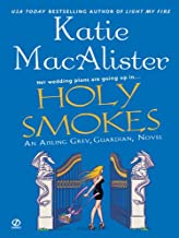 "Holy Smokes: An Aisling Grey, Guardian, Novel (""Aisling Grey, Guardian, Novel"" Book 4)"