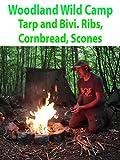 Woodland Wild Camp .Tarp and Bivi. Ribs, Cornbread, Scones.