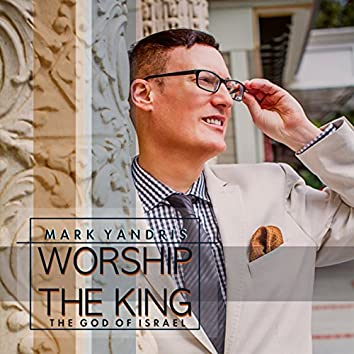 Worship the King, The God of Israel
