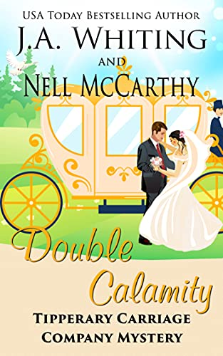 Double Calamity (Tipperary Carriage Company Mystery Book 8) by [J A  Whiting, Nell McCarthy]