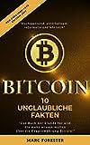 Bitcoins: 10 unglaubliche Fakten - Edition 2017: Das Buch der Stunde für alle, die mehr wissen wollen, über die Kryptowährung Bitcoin.