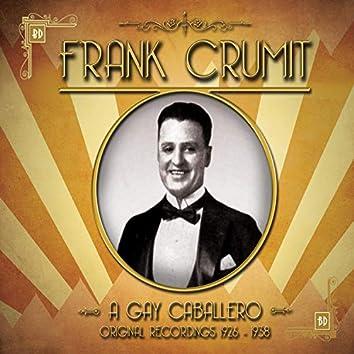 Frank Crumit - A Gay Caballero Original Recordings, 1926 - 1938
