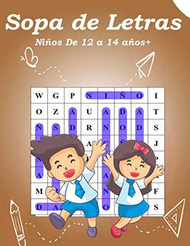 Sopa de Letras Niños De 12 a 14 años+: Sopa de Letras Niños 12-14 años+ juegos - Rompecabezas, enigmas, logicà, sopas de letras