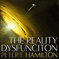 The Reality Dysfunction - The Night's Dawn Trilogy book 1. By Peter F Hamilton.