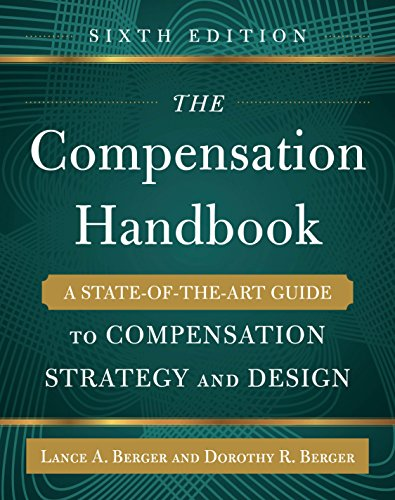 The Compensation Handbook, Sixth Edition: A State-of-the-Art Guide to Compensation Strategy and Design (English Edition)